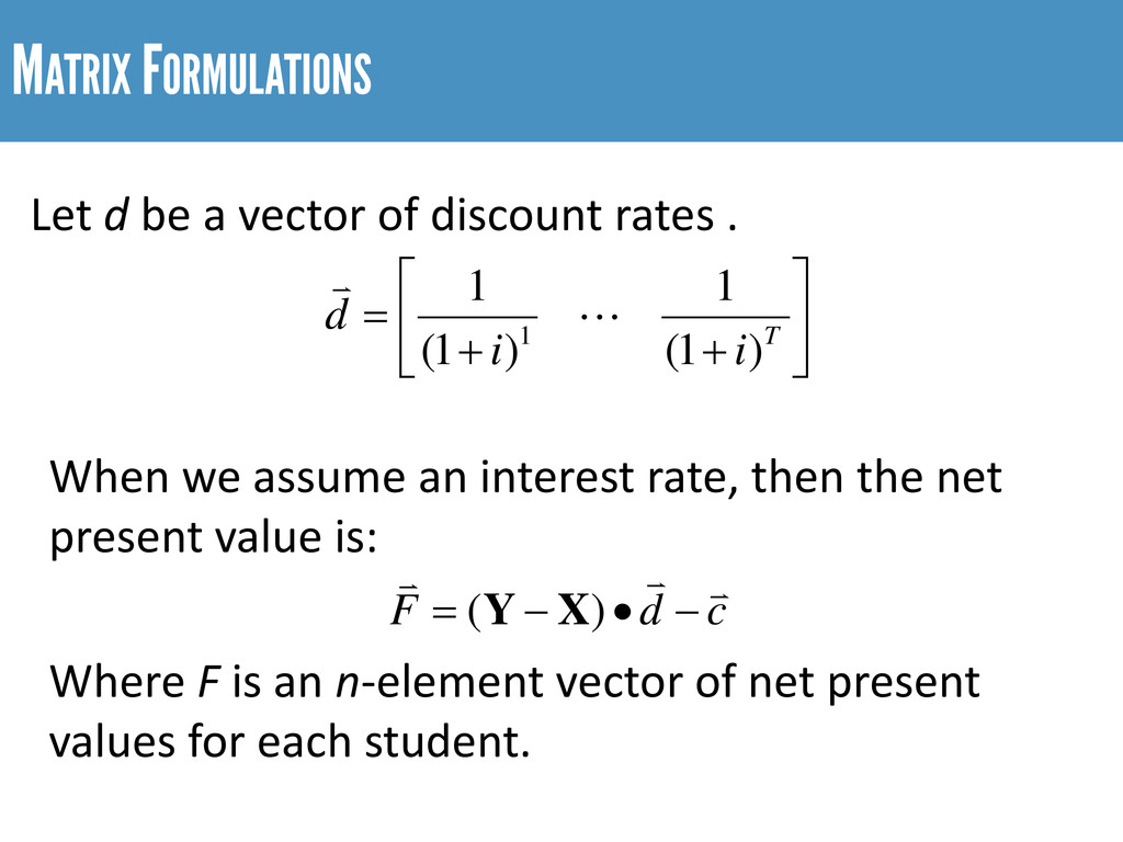 MATRIX FORMULATIONS       + + = T i i d )...