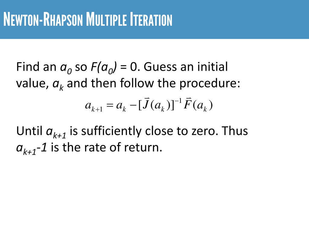 NEWTON-RHAPSON MULTIPLE ITERATION Find an a0 so...