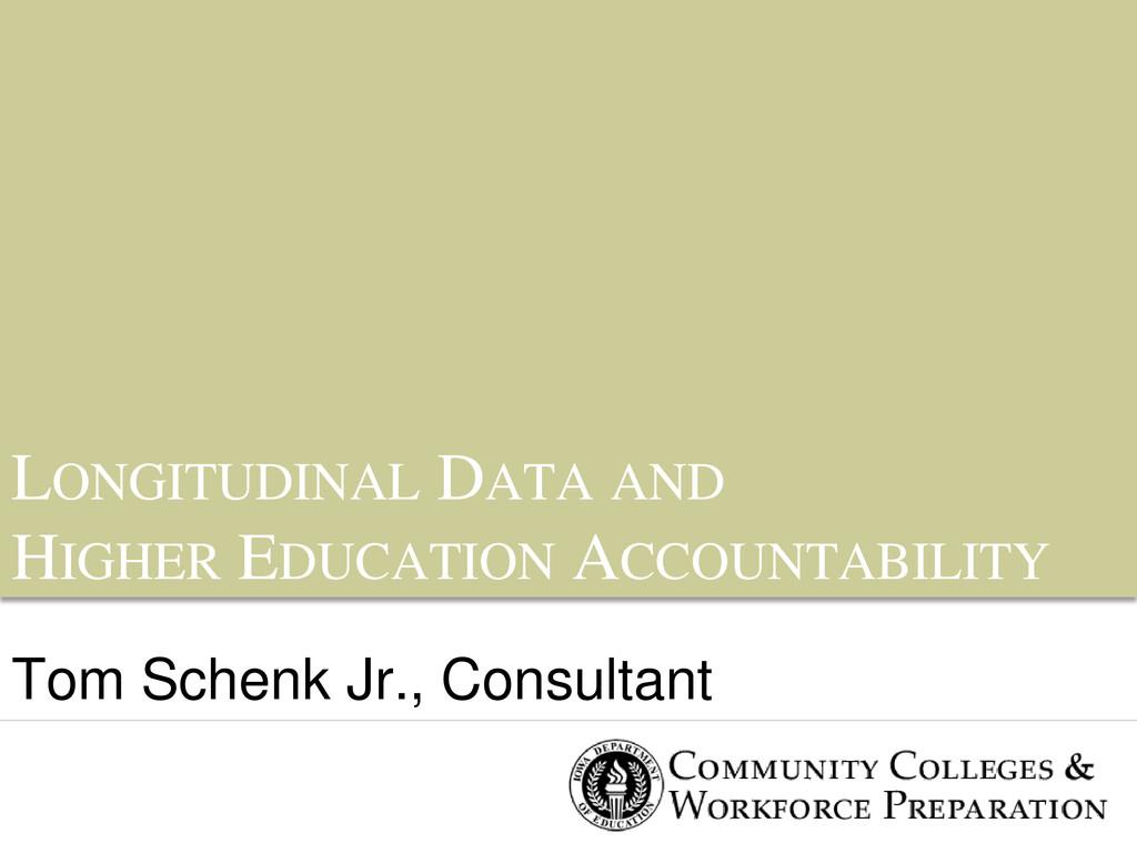 LONGITUDINAL DATA AND HIGHER EDUCATION ACCOUNTA...