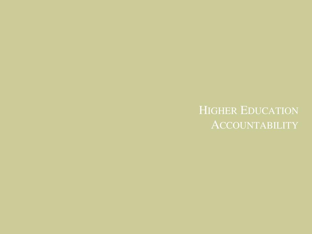 HIGHER EDUCATION ACCOUNTABILITY