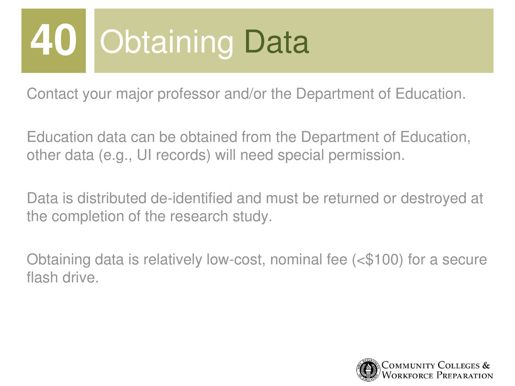 Obtaining Data Contact your major professor and...