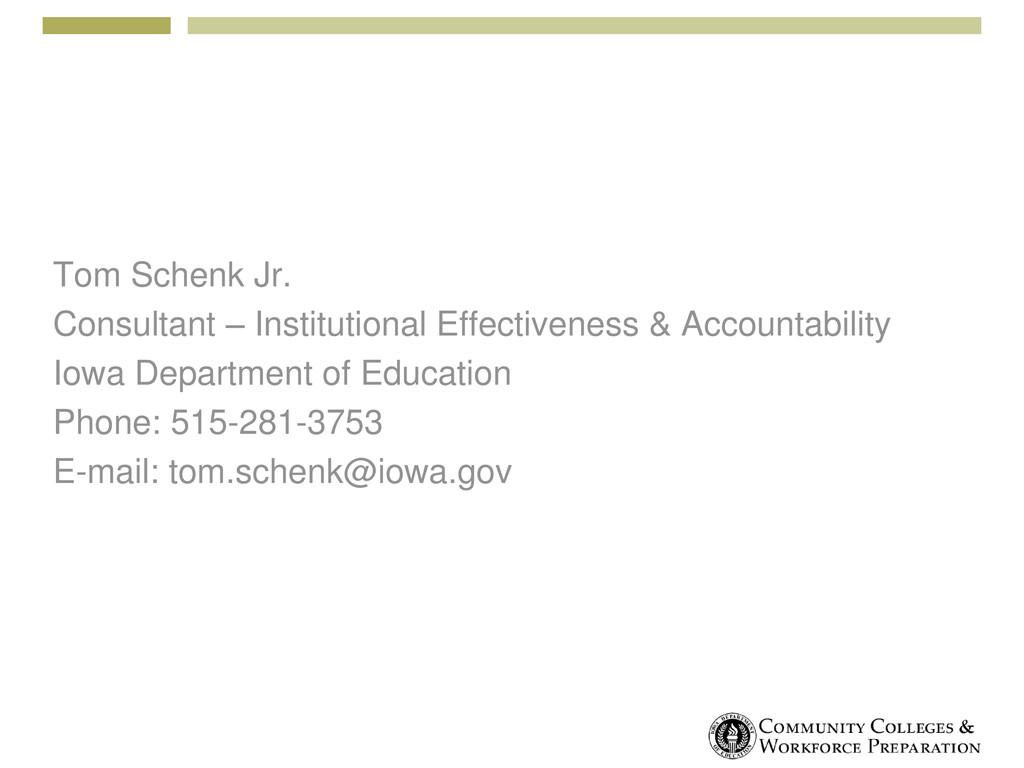 Tom Schenk Jr. Consultant – Institutional Effec...