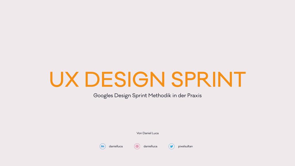 UX DESIGN SPRINT Googles Design Sprint Methodik...