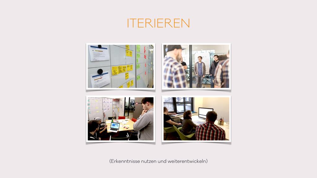 ITERIEREN (Erkenntnisse nutzen und weiterentwic...