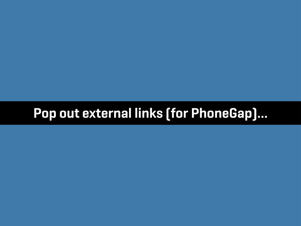 Pop out external links (for PhoneGap)…