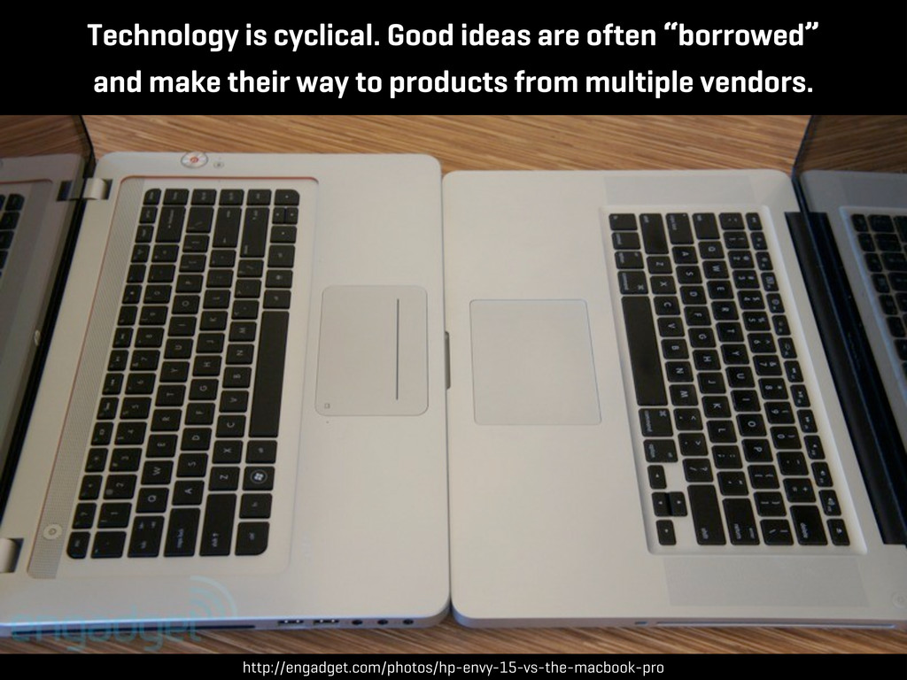 "Technology is cyclical. Good ideas are often ""b..."