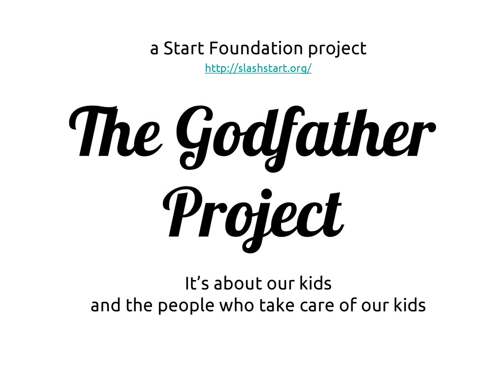 The Godfather Project It's about our kids and t...