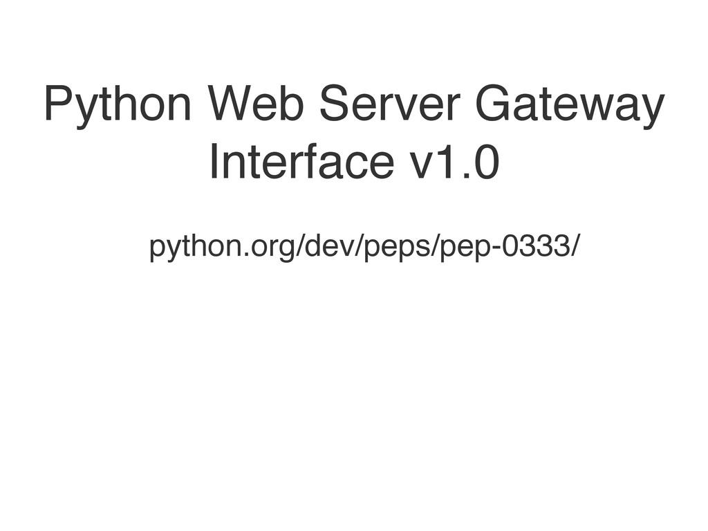 Python Web Server Gateway Interface v1.0 python...