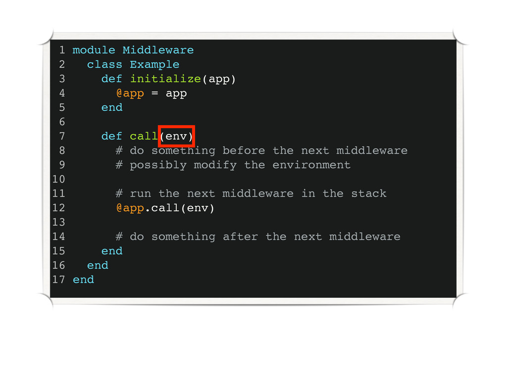 1 module Middleware 2 class Example 3 def initi...