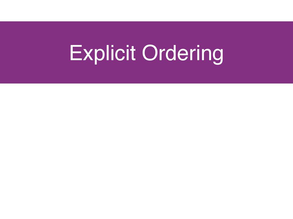 Explicit Ordering