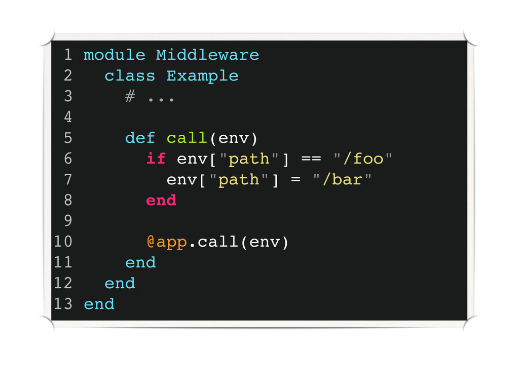 1 module Middleware 2 class Example 3 # ... 4 5...