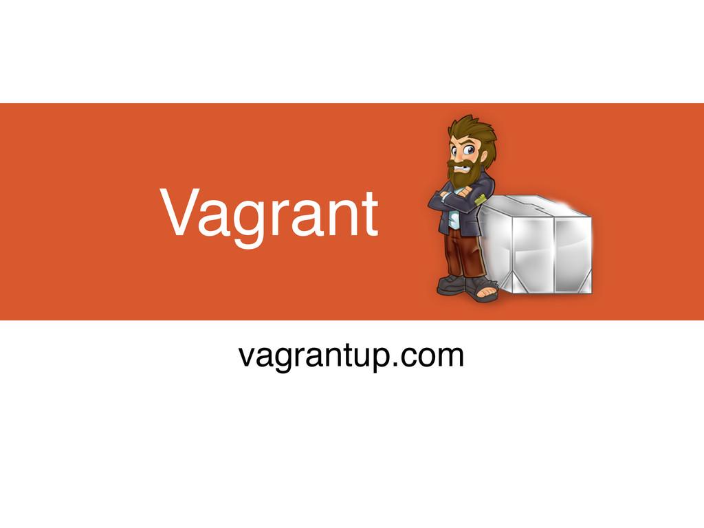 Vagrant vagrantup.com