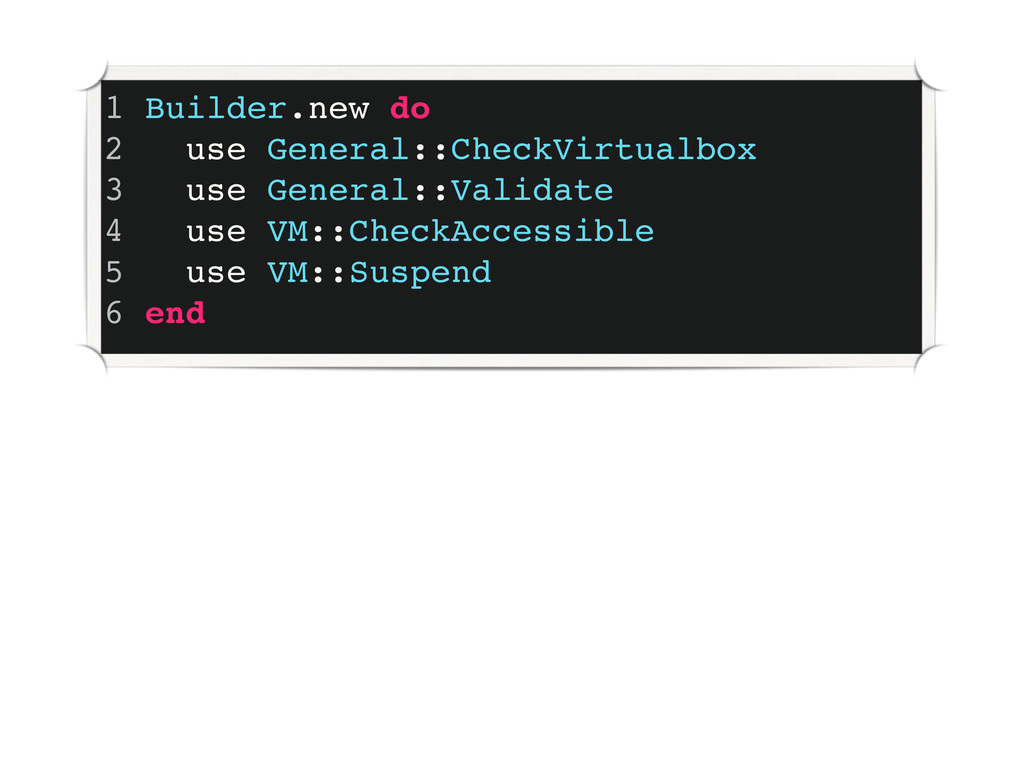1 Builder.new do 2 use General::CheckVirtualbox...