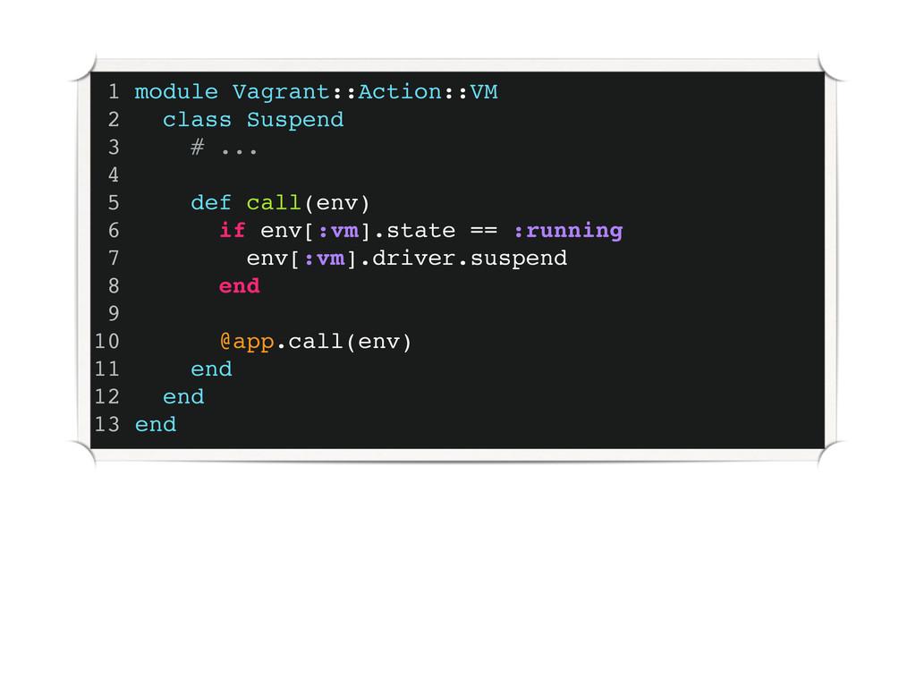 1 module Vagrant::Action::VM 2 class Suspend 3 ...