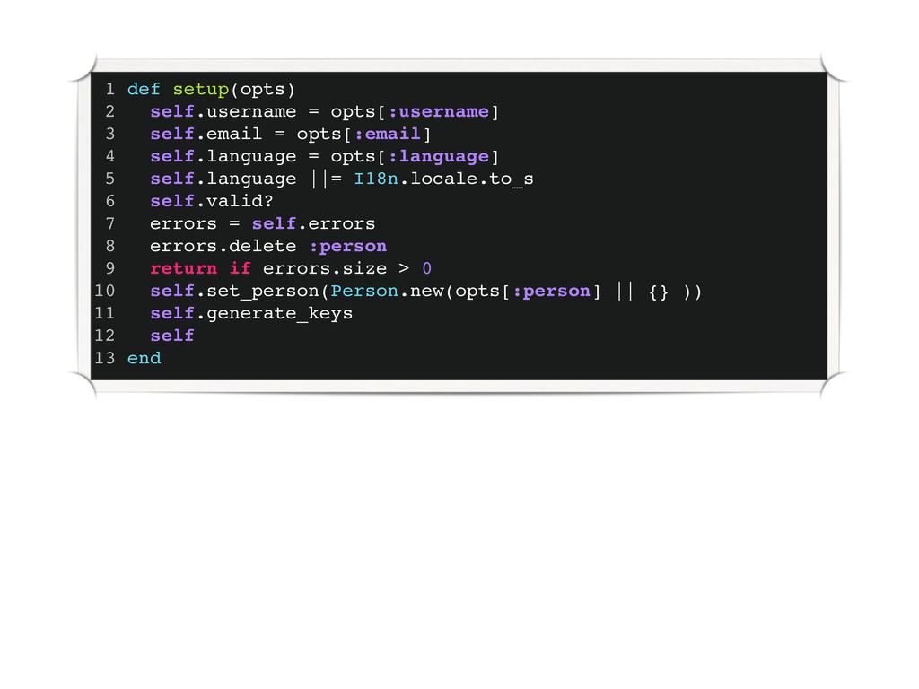 1 def setup(opts) 2 self.username = opts[:usern...