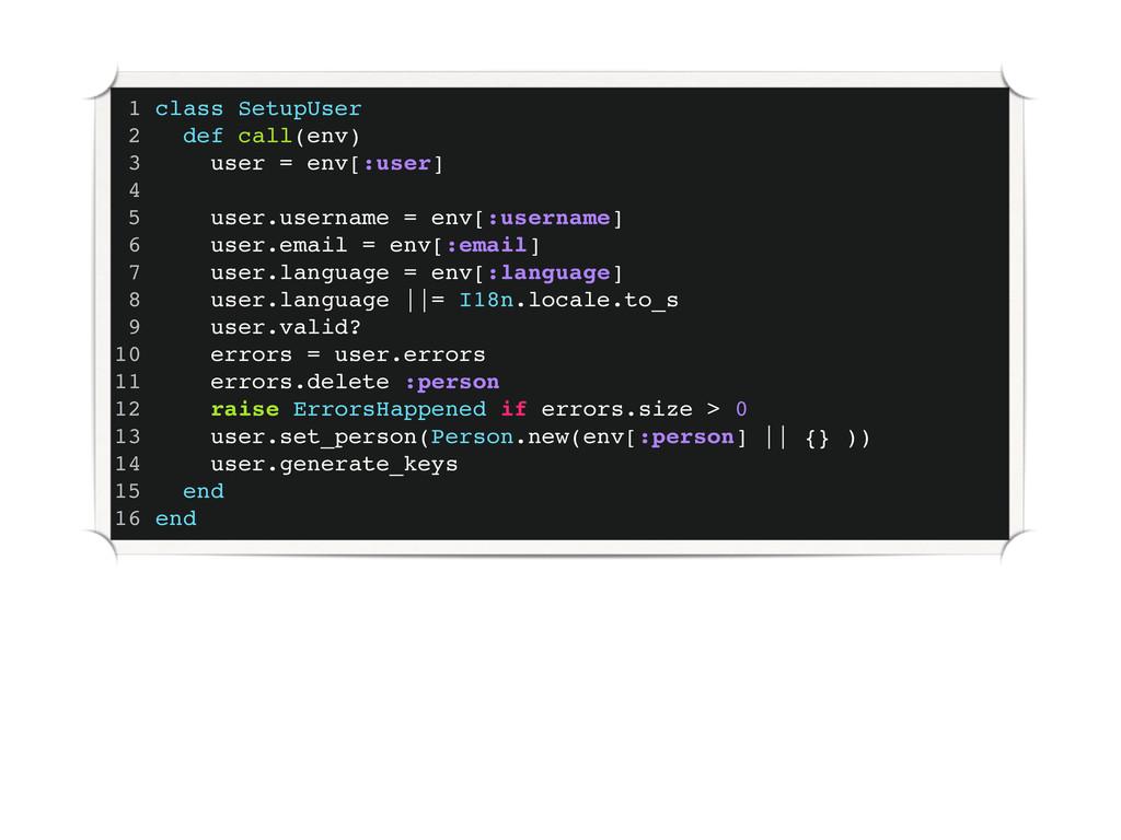 1 class SetupUser 2 def call(env) 3 user = env[...