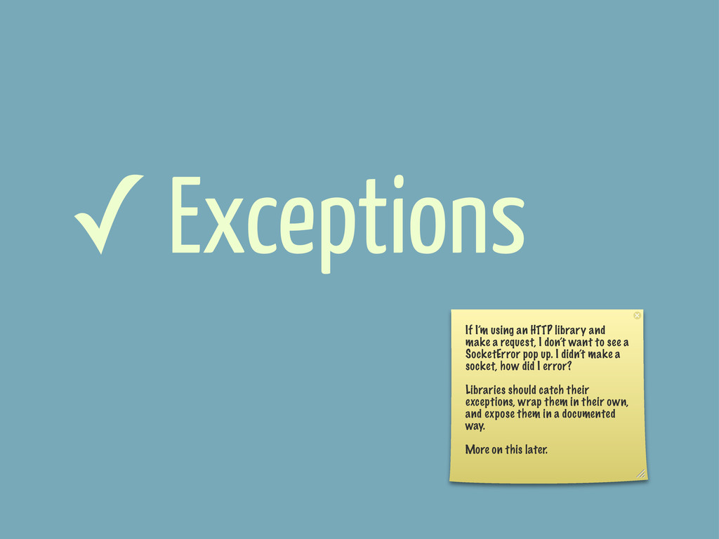 ✓ Exceptions If I'm using an HTTP library and m...