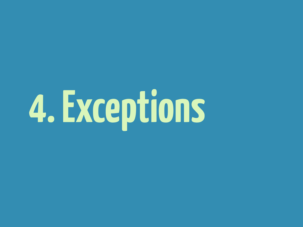 4. Exceptions