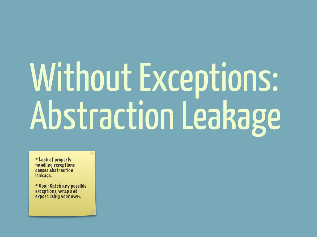 Without Exceptions: Abstraction Leakage * Lack ...