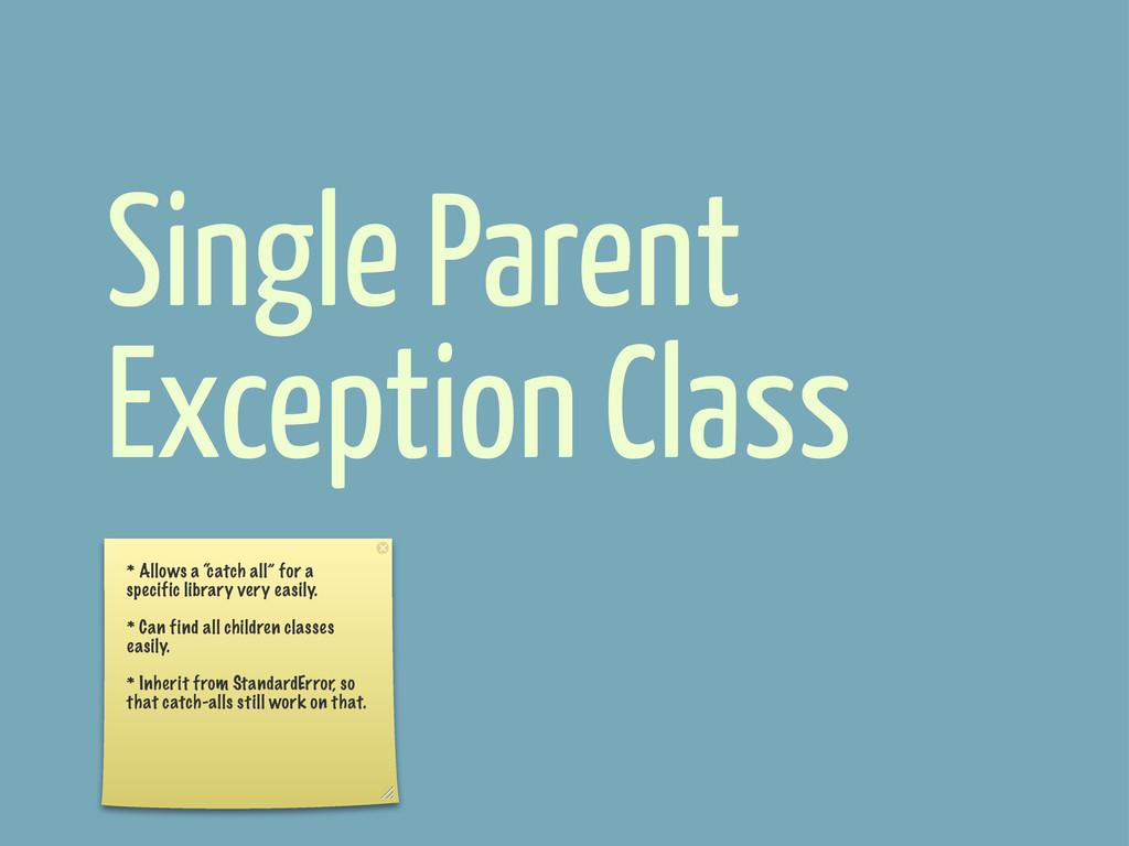 """Single Parent Exception Class * Allows a """"catch..."""