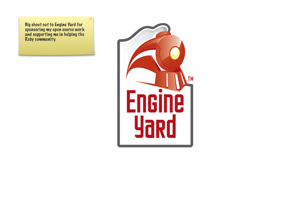 Big shout out to Engine Yard for sponsoring my ...