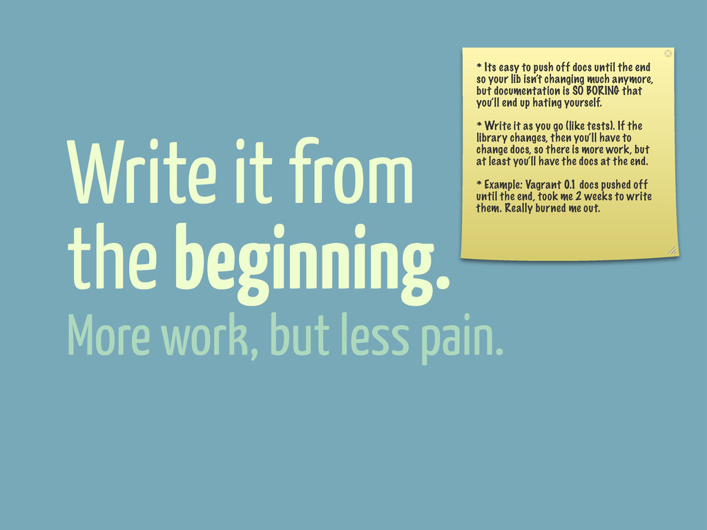 Write it from the beginning. * Its easy to push...