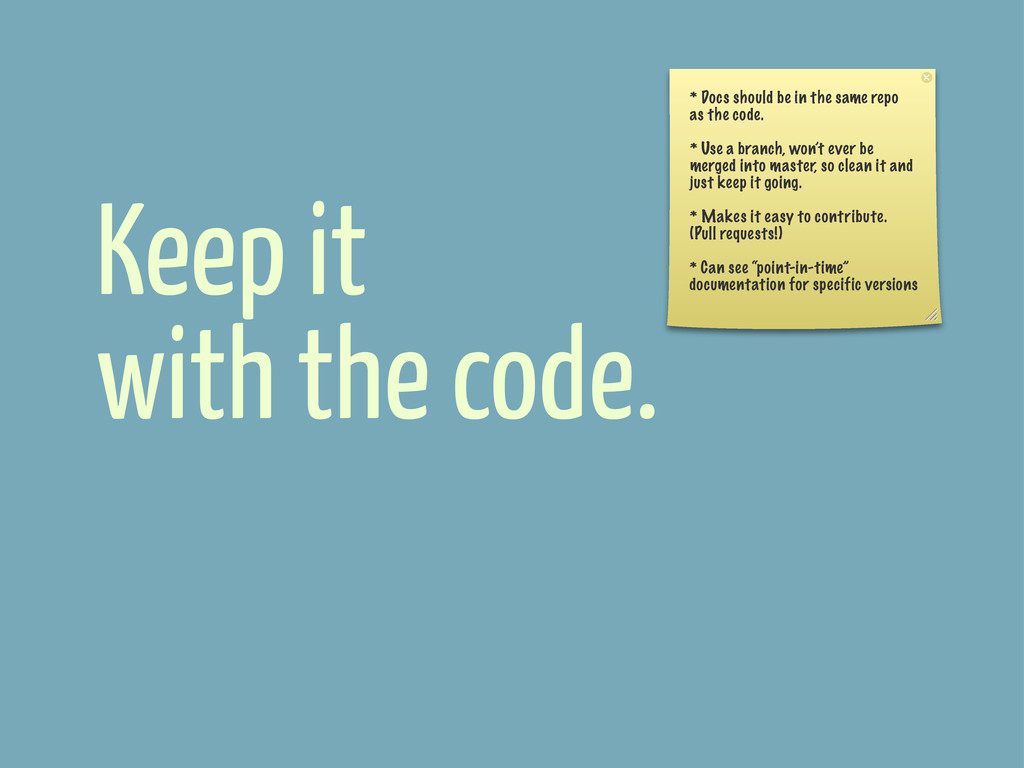 Keep it with the code. * Docs should be in the ...