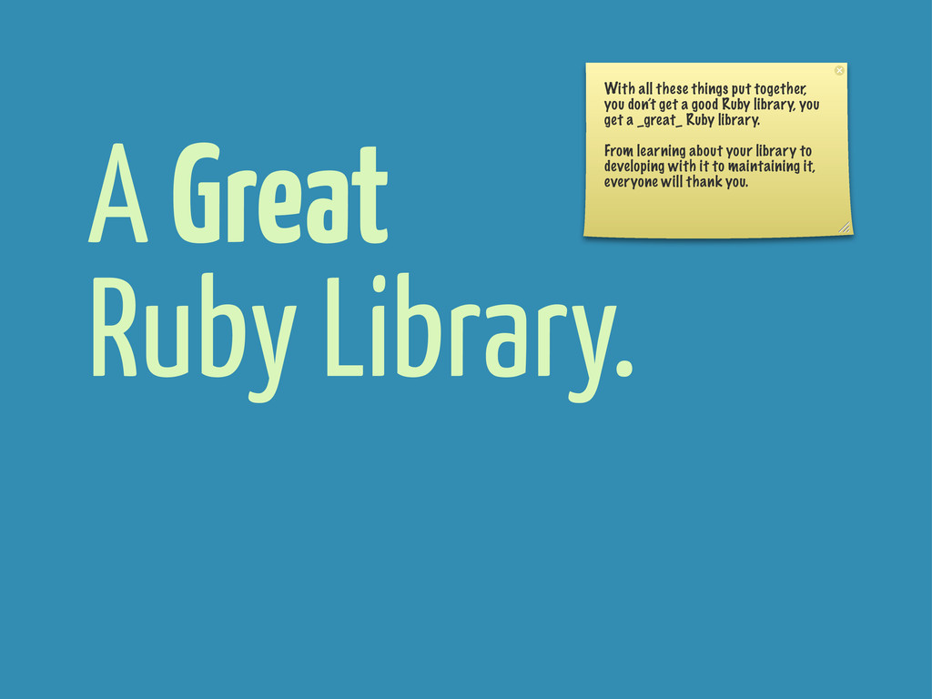 A Great Ruby Library. With all these things put...