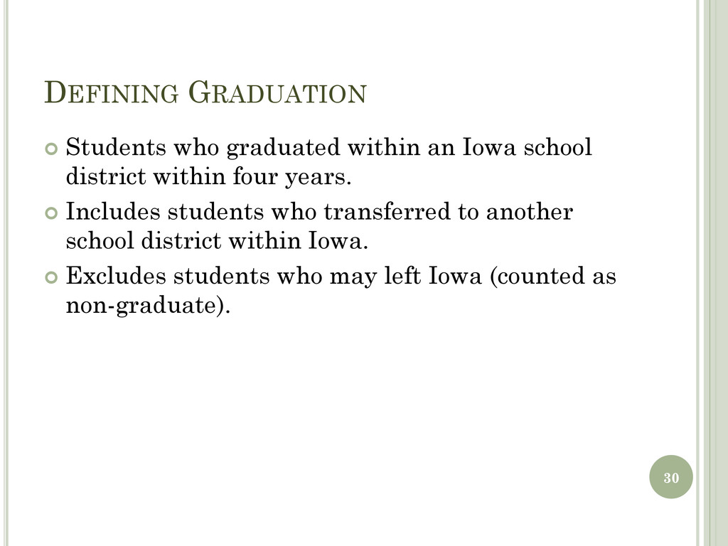 DEFINING GRADUATION  Students who graduated wi...
