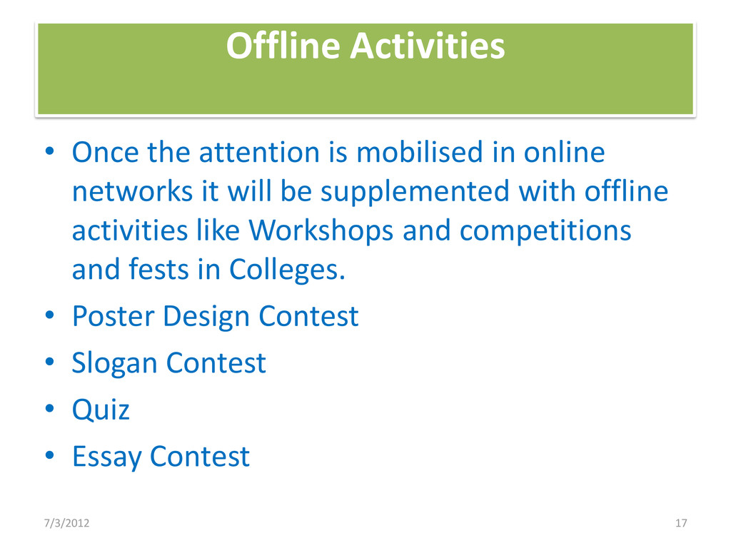 Offline Activities • Once the attention is mobi...