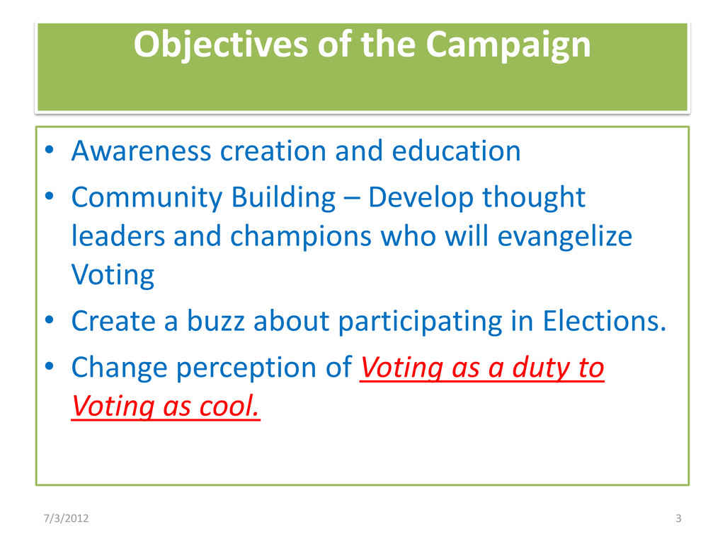 Objectives of the Campaign • Awareness creation...