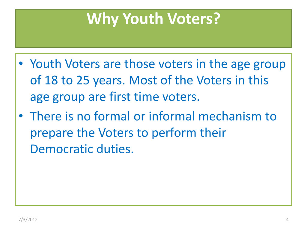Why Youth Voters? • Youth Voters are those vote...