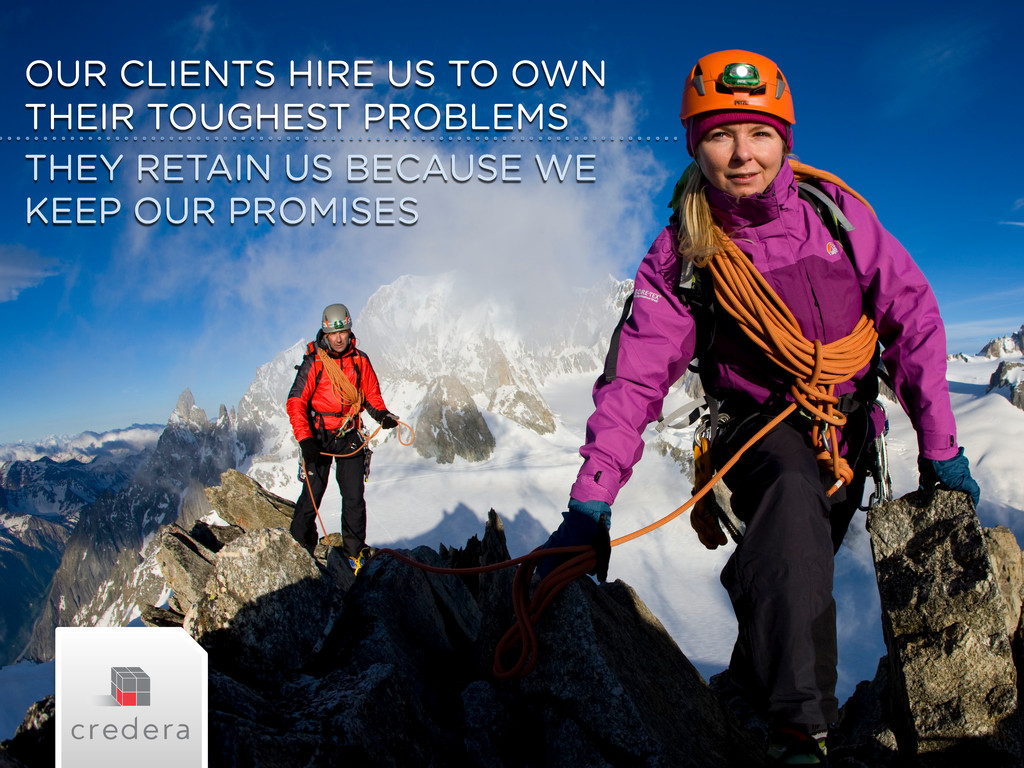 OUR CLIENTS HIRE US TO OWN THEIR TOUGHEST PROBL...