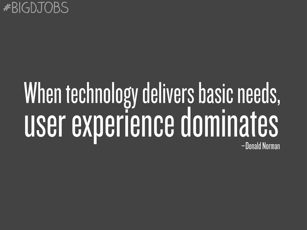 When technology delivers basic needs, user expe...