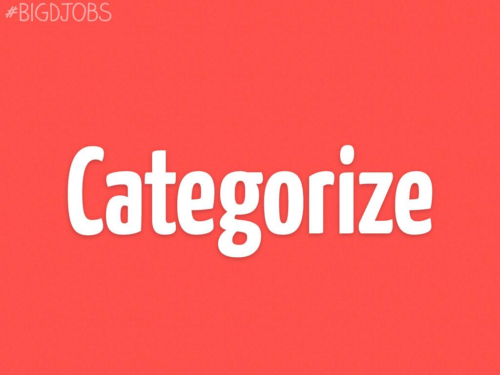 Categorize #BigDJobs