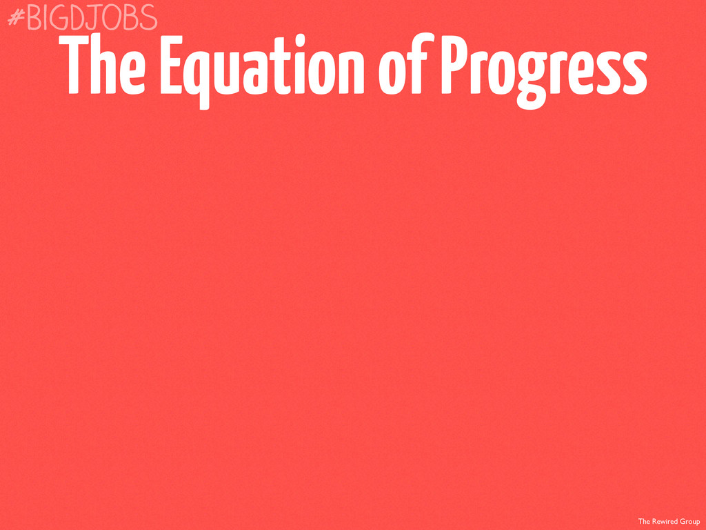 The Rewired Group The Equation of Progress #Big...