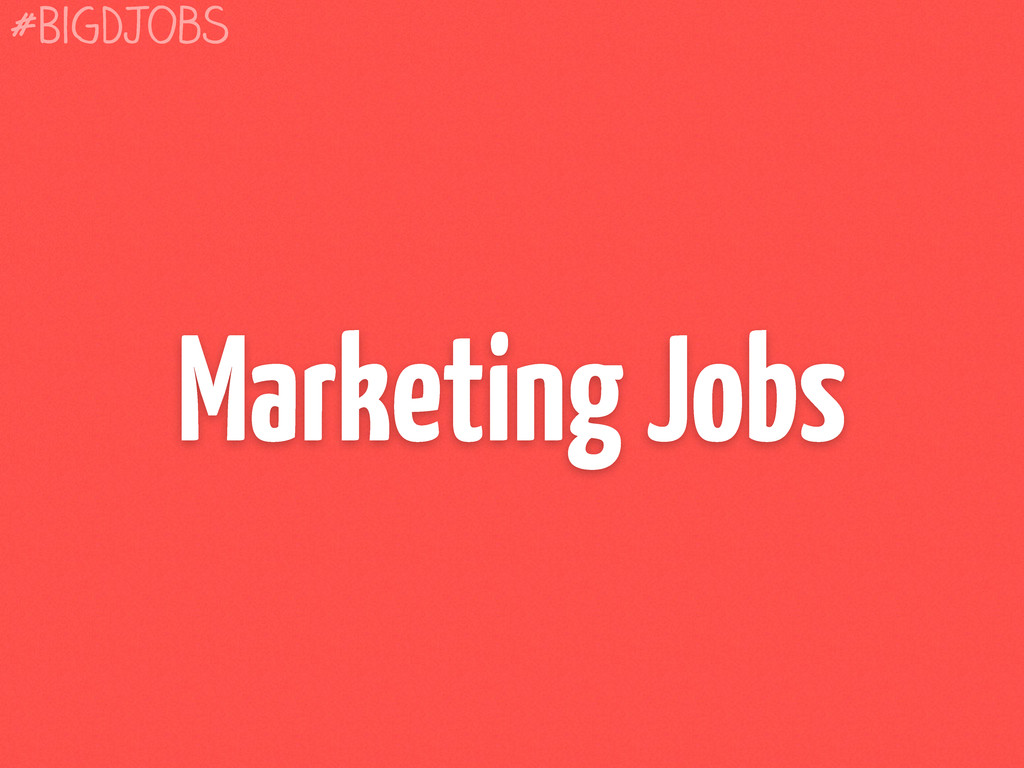 Marketing Jobs #BigDJobs
