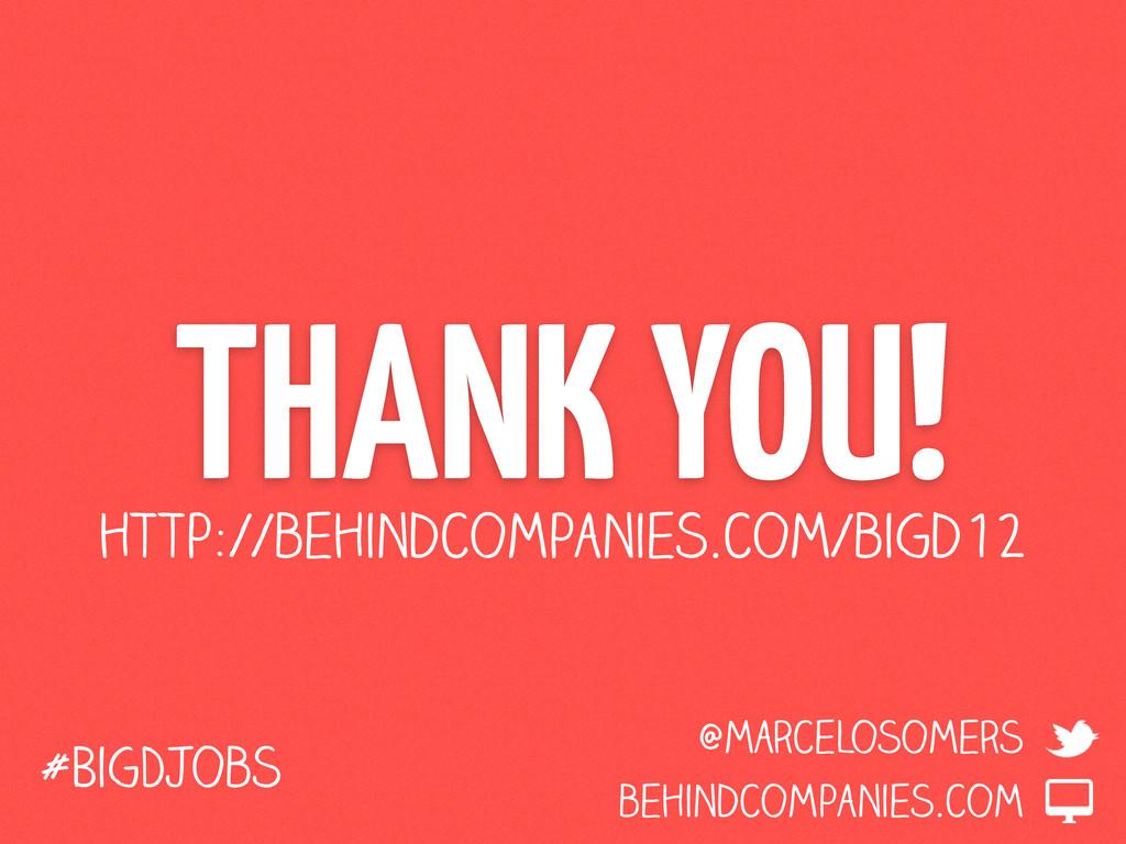 THANK YOU! behindcompanies.com @marcelosomers #...