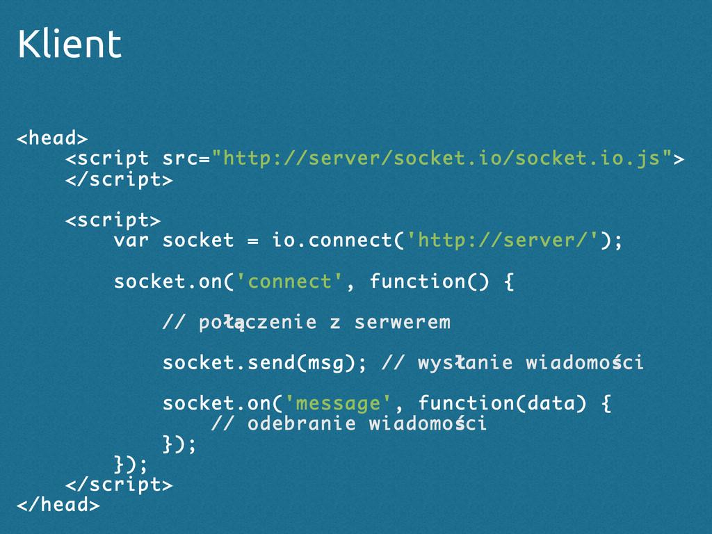 "Klient <head> <script src=""http://server/socket..."
