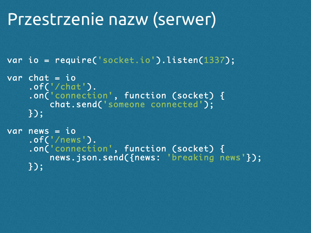Przestrzenie nazw (serwer) var io = require('so...