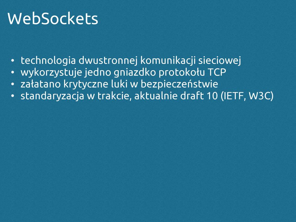 WebSockets • technologia dwustronnej komunikacj...