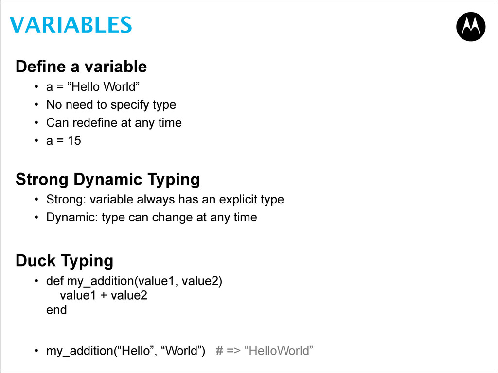 "VARIABLES Define a variable • a = ""Hello World""..."
