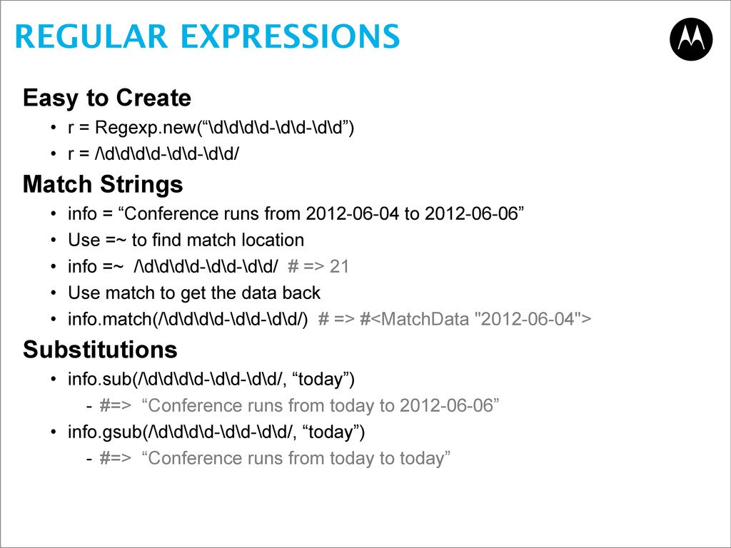 REGULAR EXPRESSIONS Easy to Create • r = Regexp...