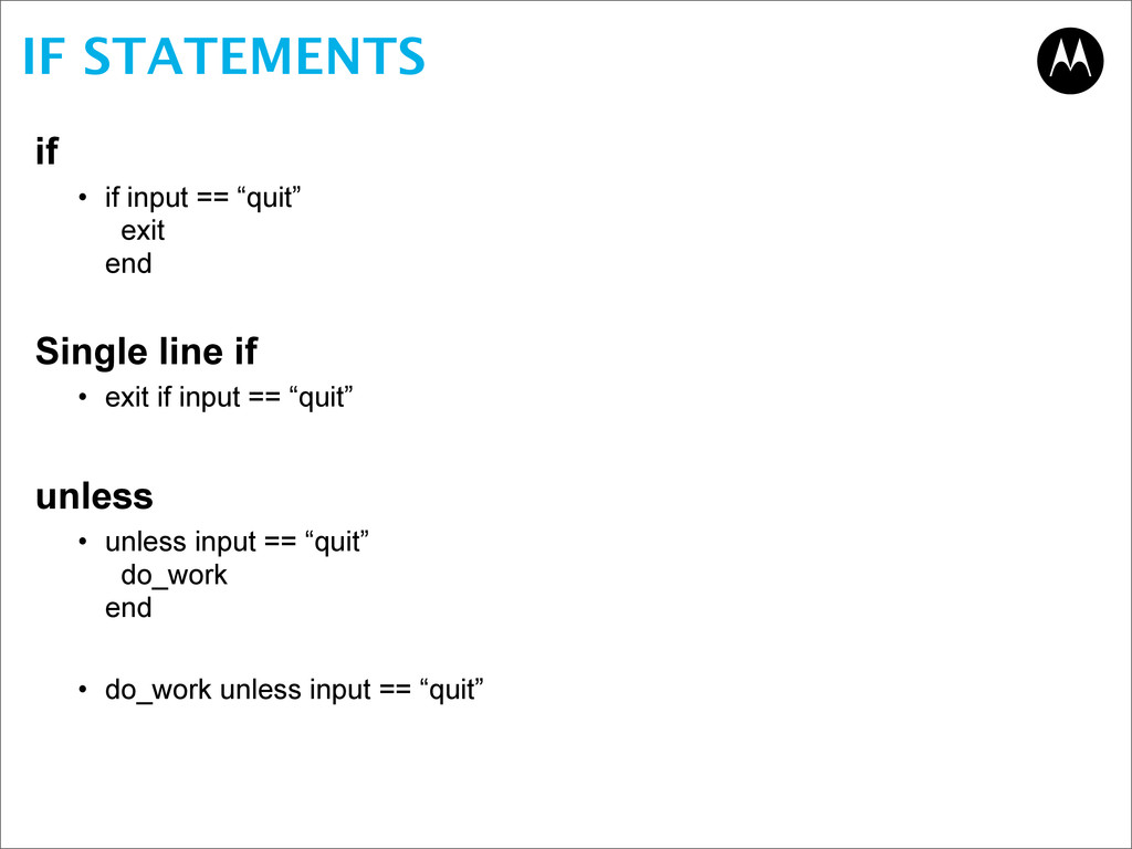 "IF STATEMENTS if • if input == ""quit"" exit end ..."