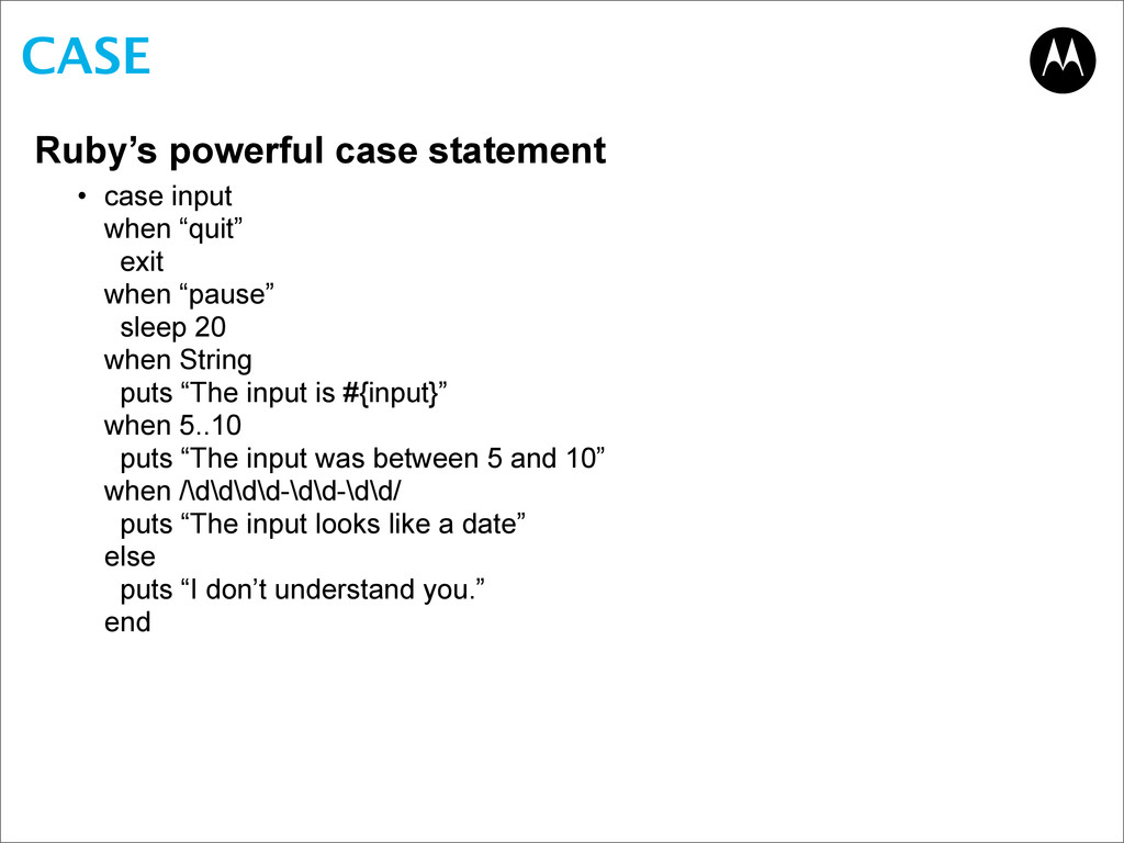 CASE Ruby's powerful case statement • case inpu...