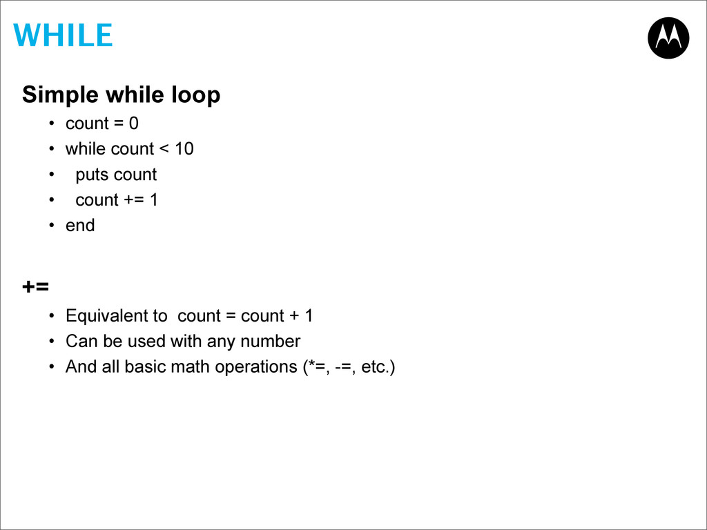 WHILE Simple while loop • count = 0 • while cou...