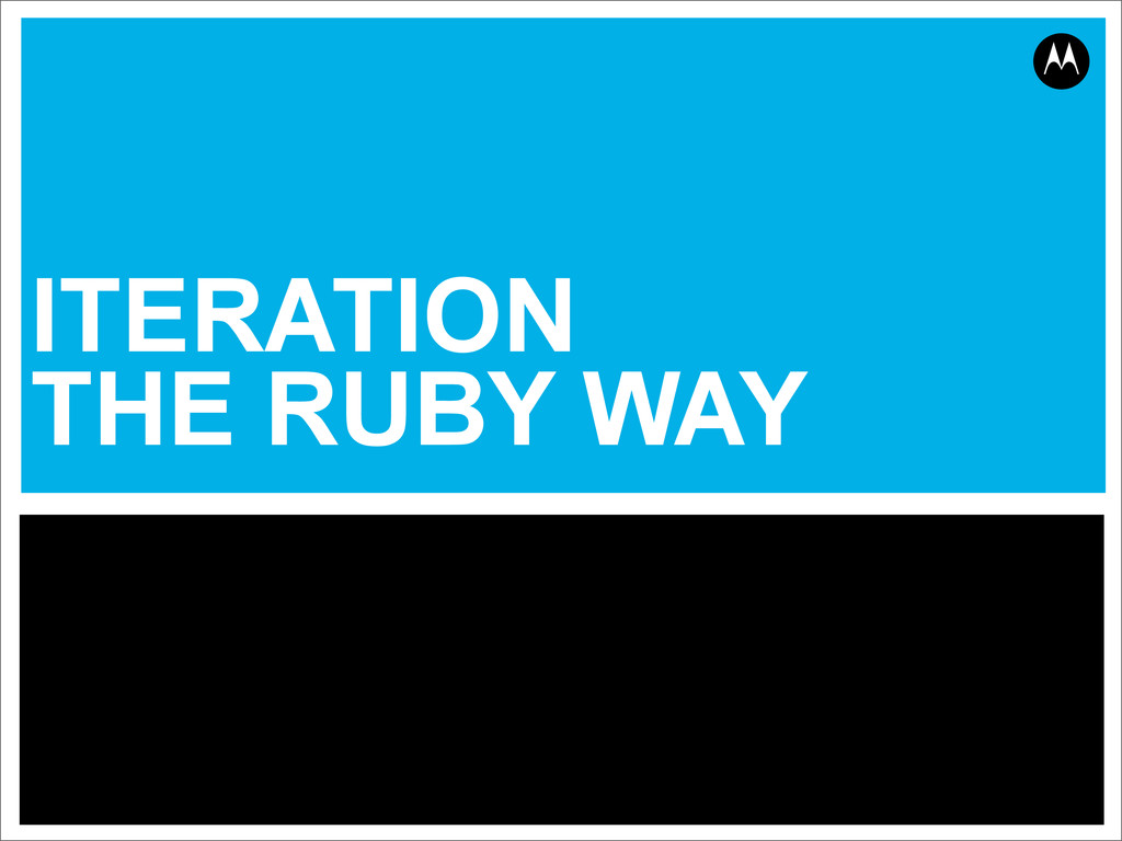 ITERATION THE RUBY WAY