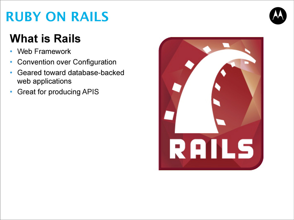 RUBY ON RAILS What is Rails • Web Framework • C...