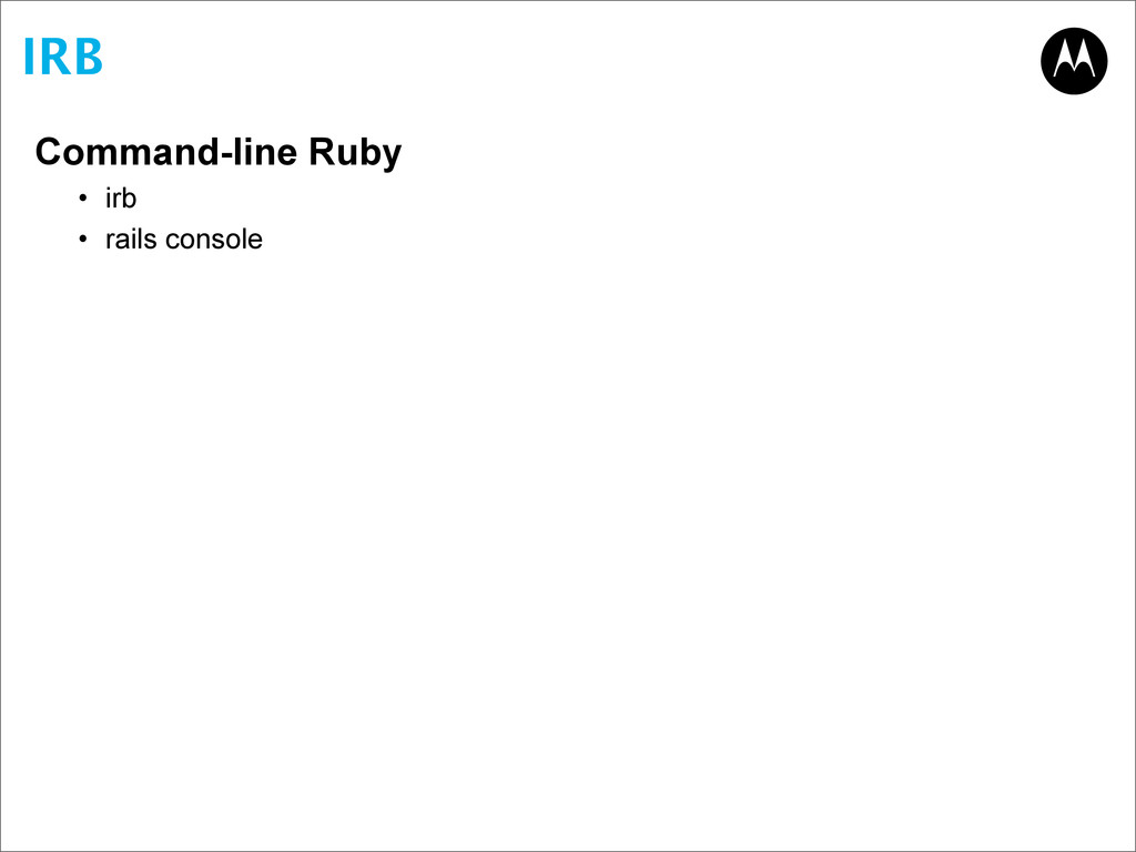 IRB Command-line Ruby • irb • rails console