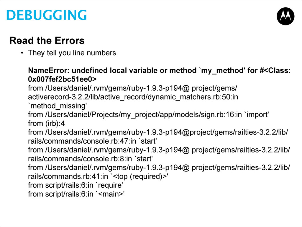 DEBUGGING Read the Errors • They tell you line ...
